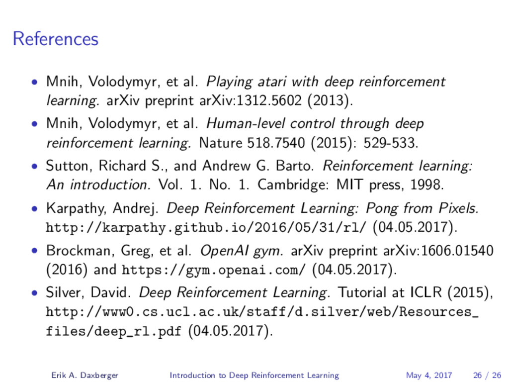 References • Mnih, Volodymyr, et al. Playing at...