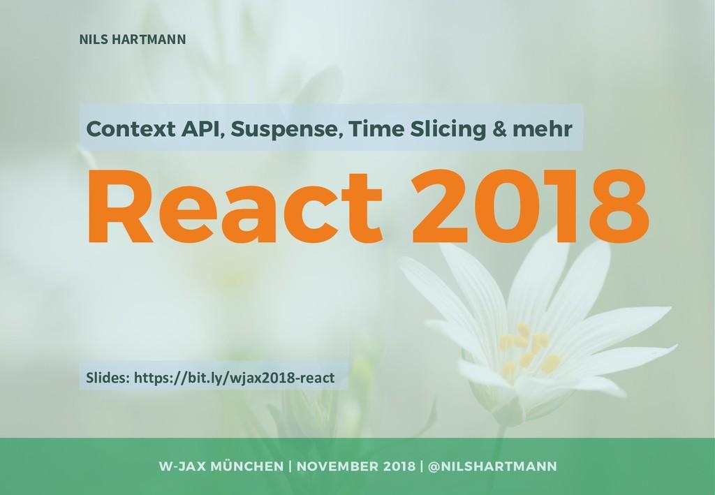 React 2018 NILS HARTMANN W-JAX MÜNCHEN | NOVEMB...