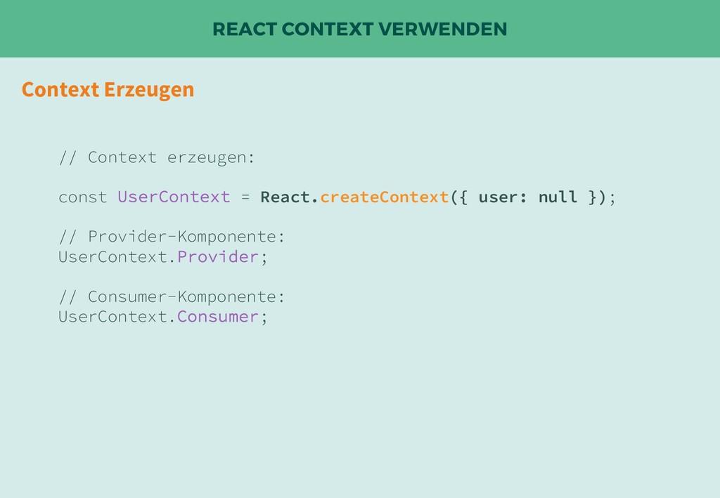 REACT CONTEXT VERWENDEN Context Erzeugen // Con...