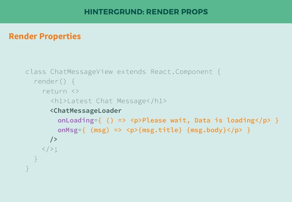 HINTERGRUND: RENDER PROPS Render Properties cla...