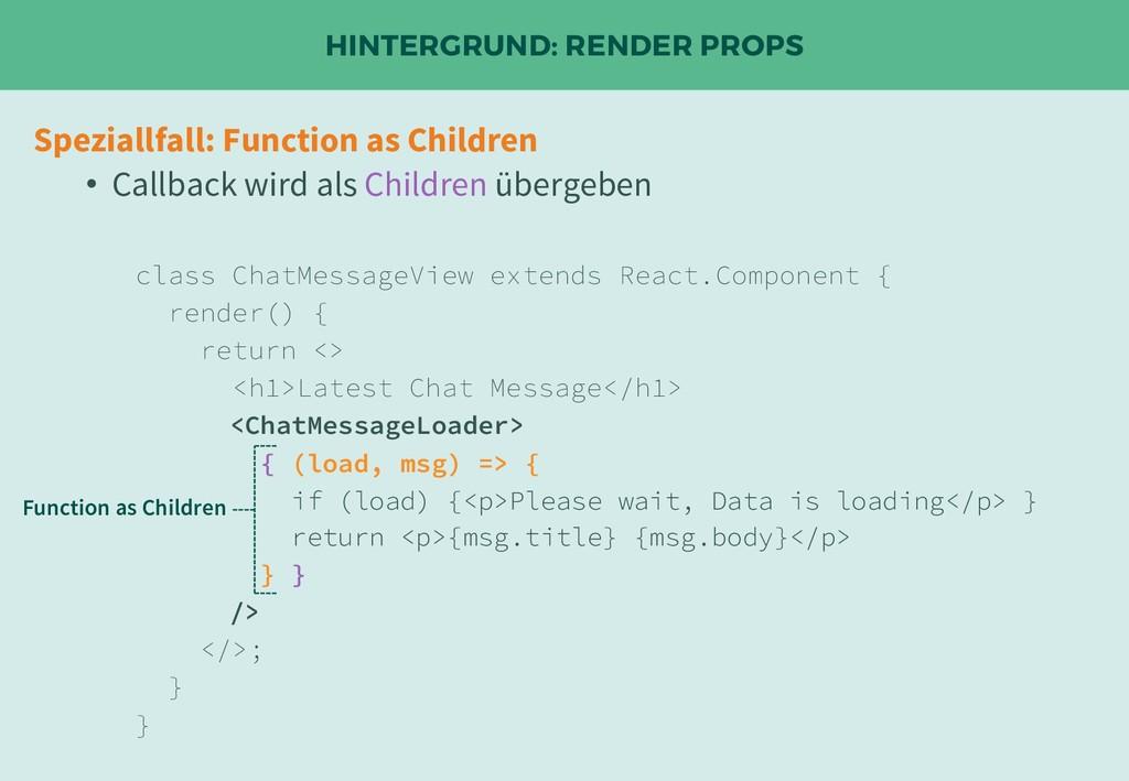 HINTERGRUND: RENDER PROPS Speziallfall: Functio...