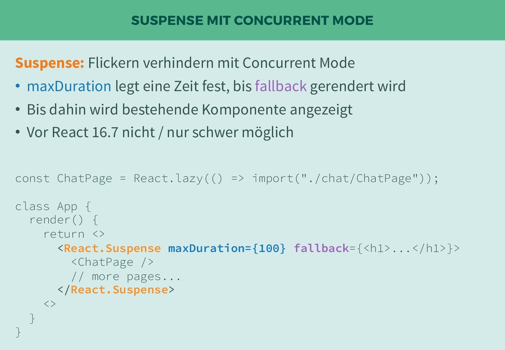 SUSPENSE MIT CONCURRENT MODE Suspense: Flickern...