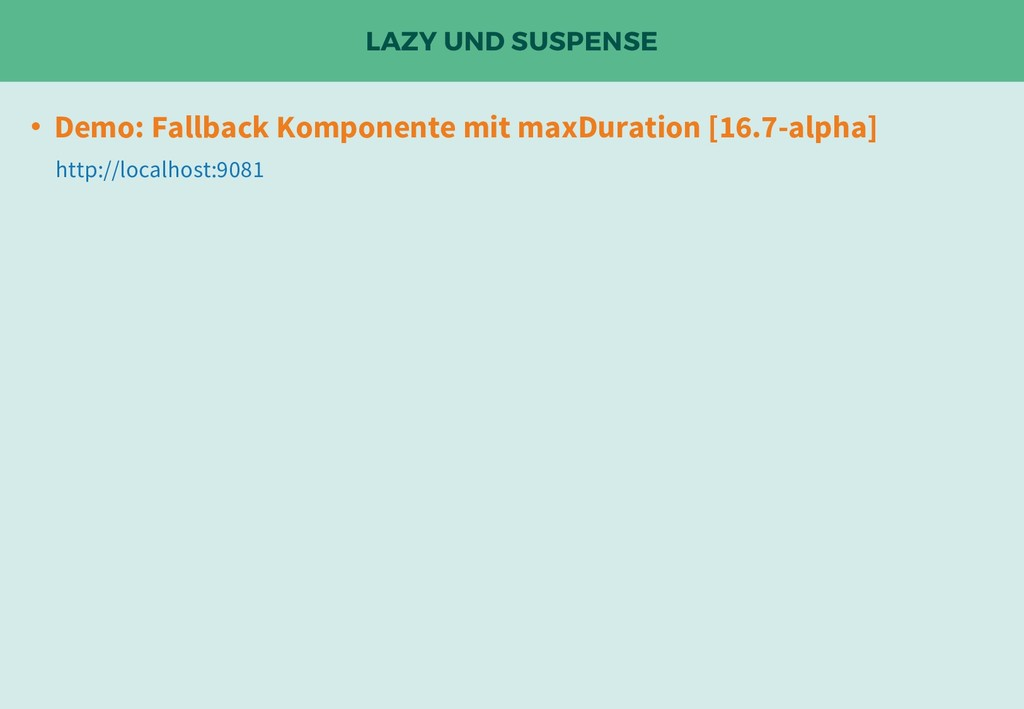 LAZY UND SUSPENSE • Demo: Fallback Komponente m...