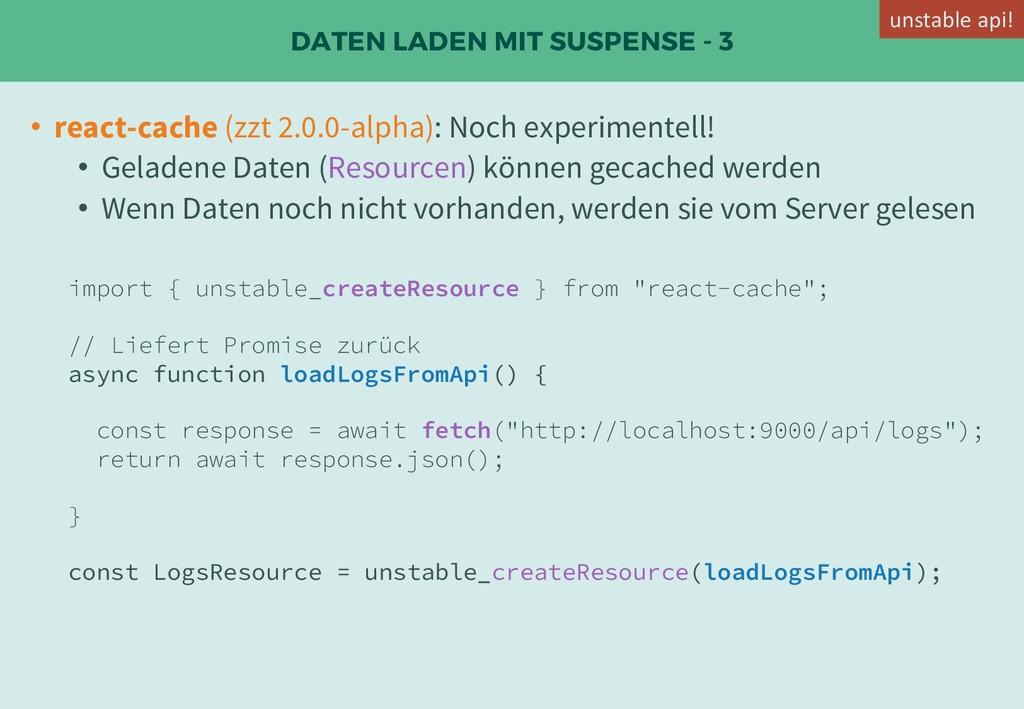 DATEN LADEN MIT SUSPENSE - 3 • react-cache (zzt...