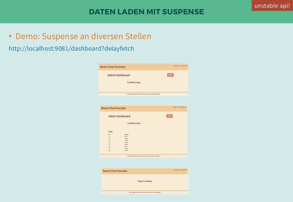 DATEN LADEN MIT SUSPENSE • Demo: Suspense an di...