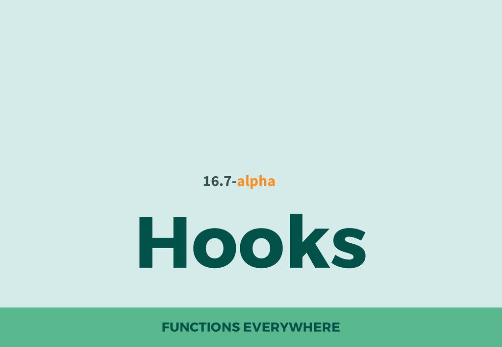 FUNCTIONS EVERYWHERE Hooks 16.7-alpha