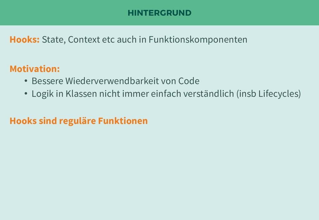HINTERGRUND Hooks: State, Context etc auch in F...