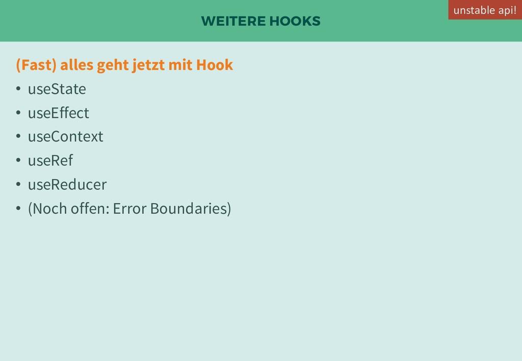 WEITERE HOOKS (Fast) alles geht jetzt mit Hook ...