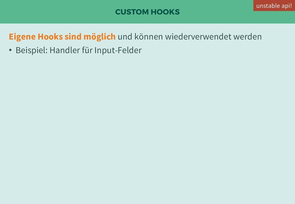 CUSTOM HOOKS Eigene Hooks sind möglich und könn...