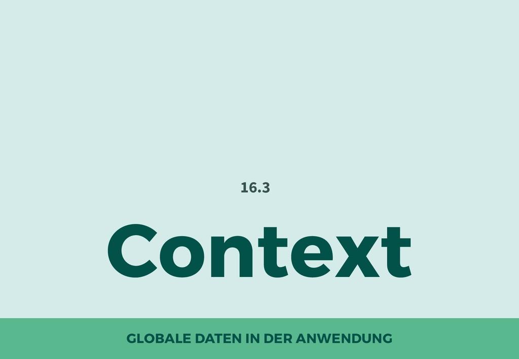 GLOBALE DATEN IN DER ANWENDUNG Context 16.3