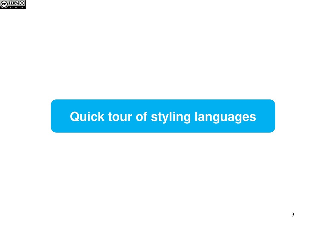 Quick tour of styling languages 3