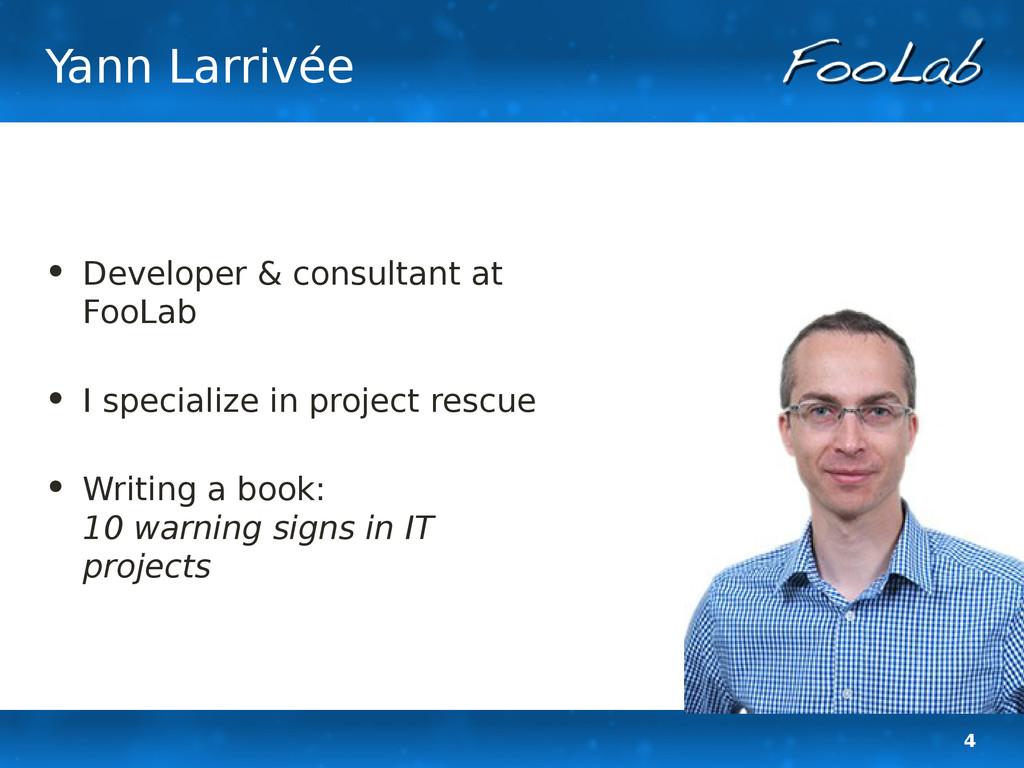 4 Yann Larrivée • Developer & consultant at Foo...