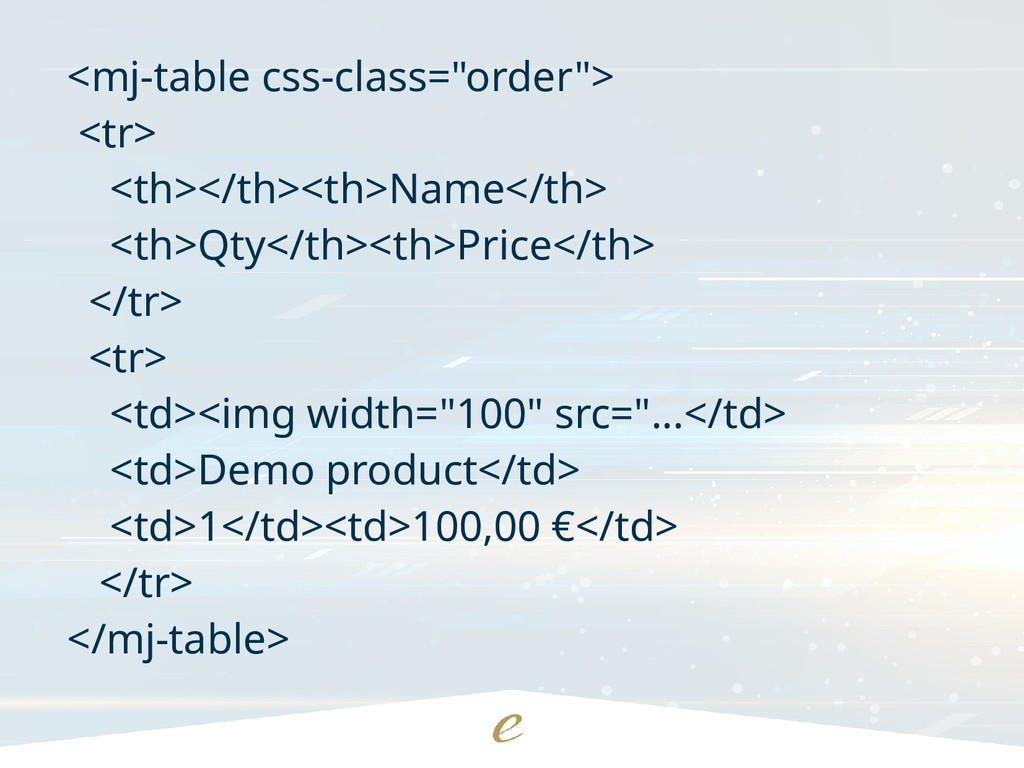 """<mj-table css-class=""""order""""> <tr> <th></th><th>..."""