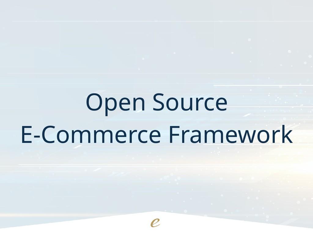 Open Source E-Commerce Framework