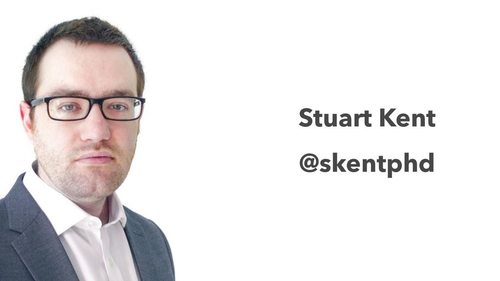 Stuart Kent @skentphd