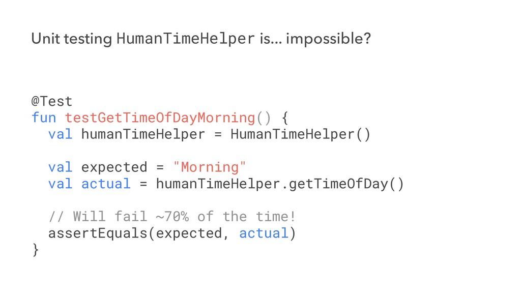 Unit testing HumanTimeHelper is... impossible? ...
