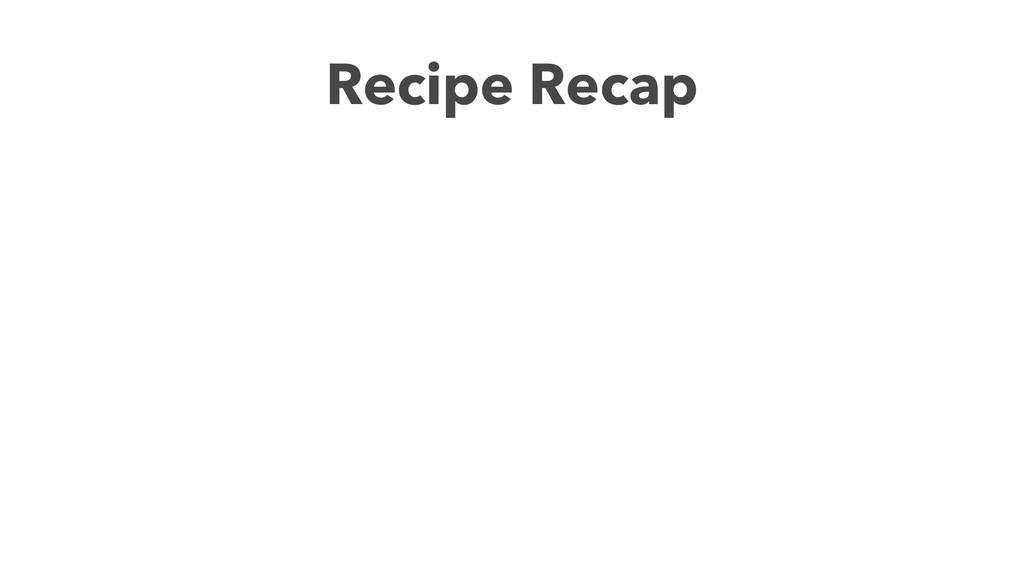 Recipe Recap