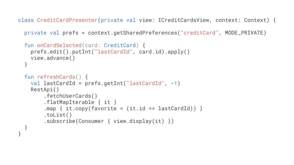 class CreditCardPresenter(private val view: ICr...