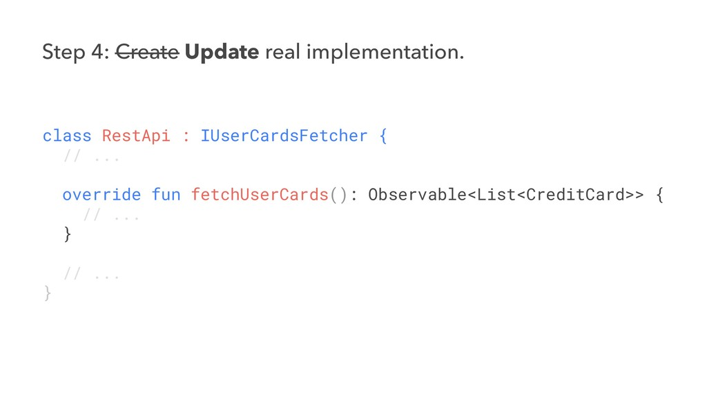 Step 4: Create Update real implementation. clas...