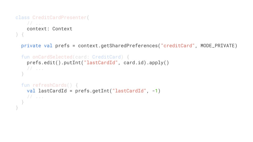 class CreditCardPresenter( // ... context: Cont...