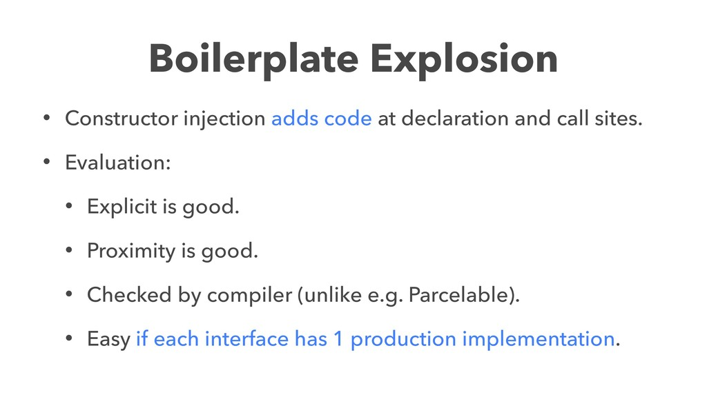 Boilerplate Explosion • Constructor injection a...
