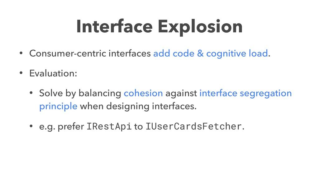 Interface Explosion • Consumer-centric interfac...