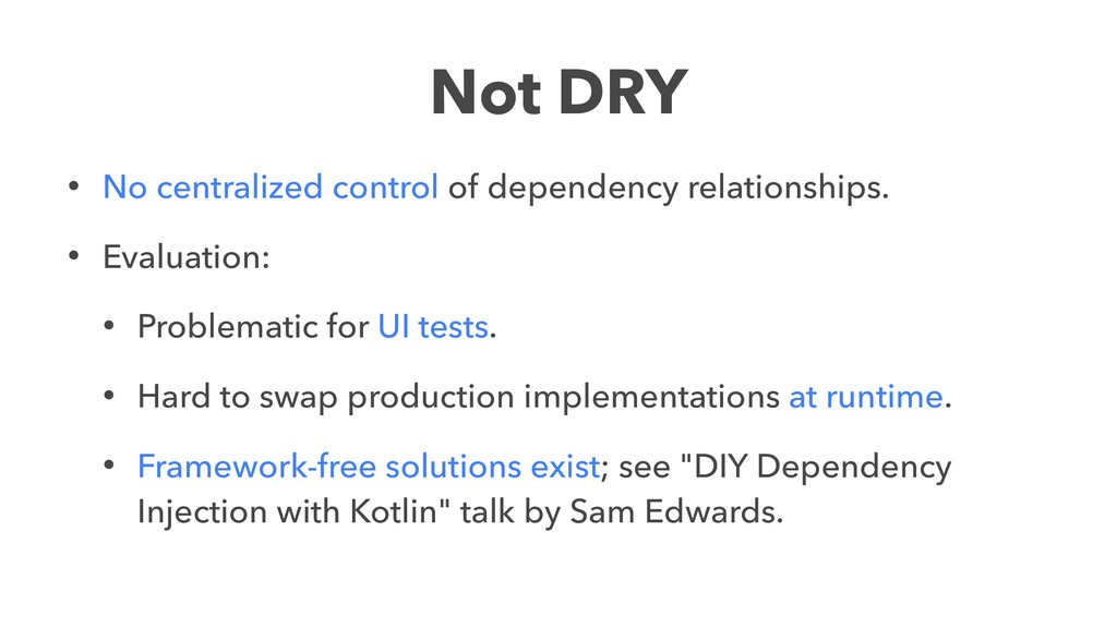 Not DRY • No centralized control of dependency ...