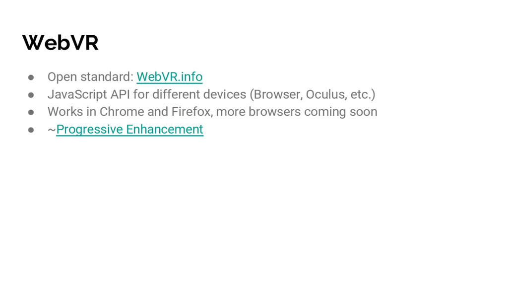 WebVR ● Open standard: WebVR.info ● JavaScript ...
