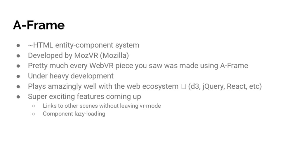 A-Frame ● ~HTML entity-component system ● Devel...