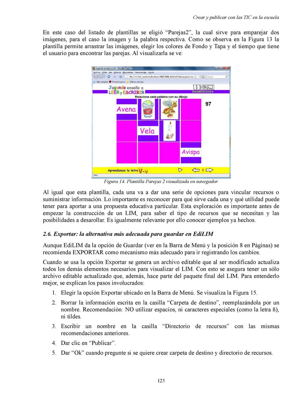 Crear y publicar con las TIC en la escuela En e...