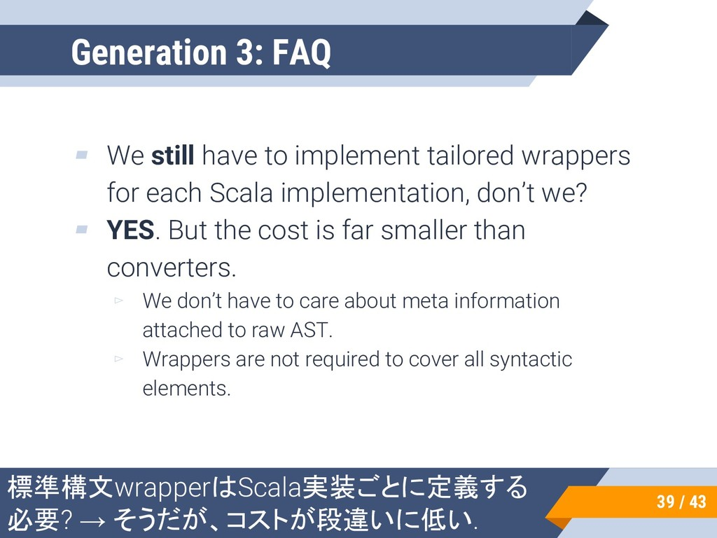 ▰ We still have to implement tailored wrappers ...