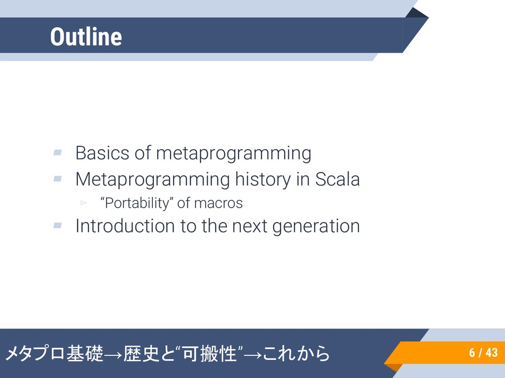 Outline ▰ Basics of metaprogramming ▰ Metaprogr...