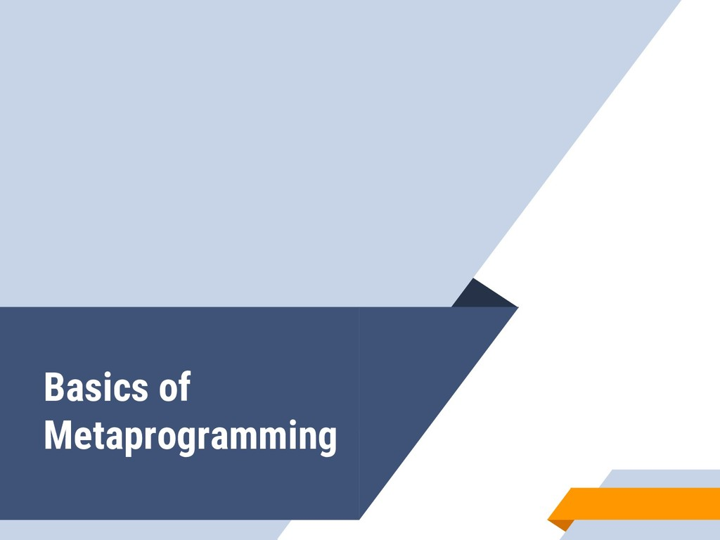 Basics of Metaprogramming
