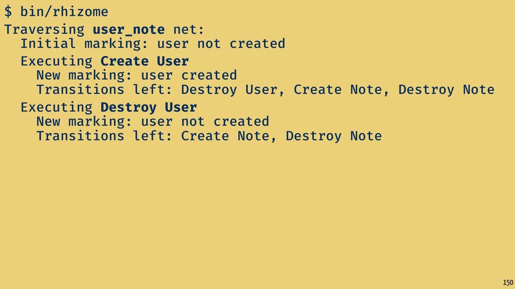150 $ bin/rhizome Traversing user_note net: Ini...