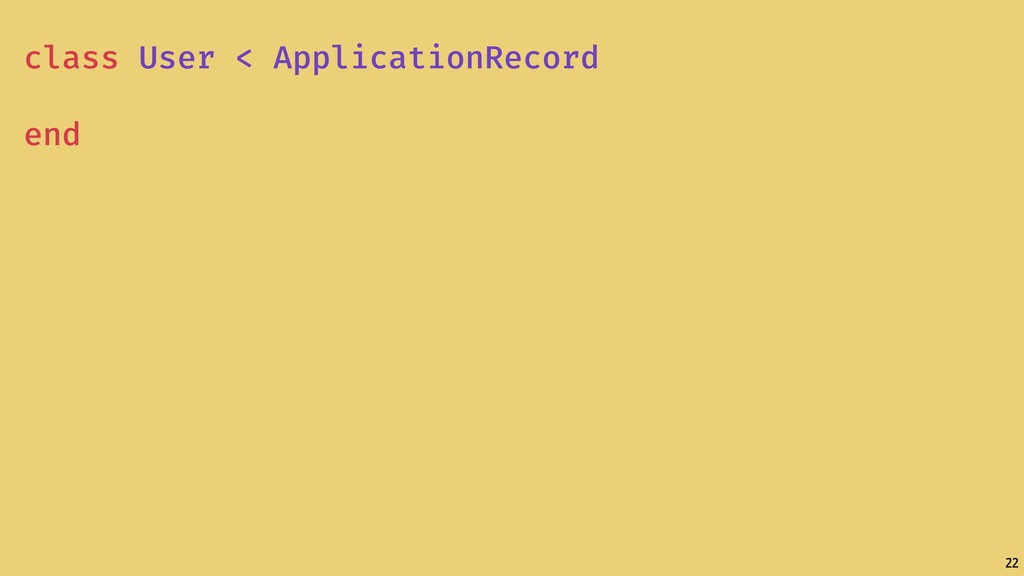 22 class User < ApplicationRecord end