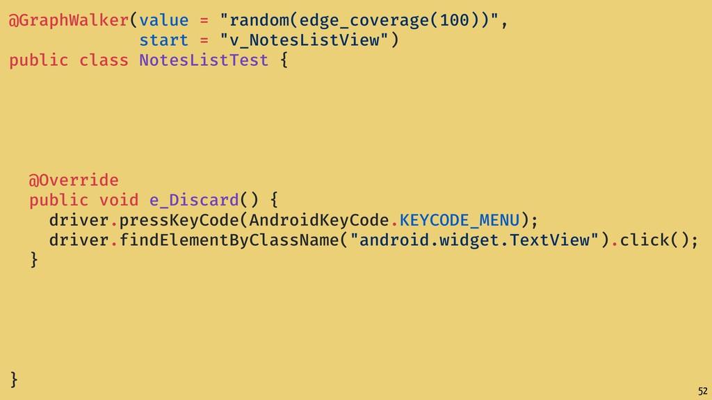"52 @GraphWalker(value = ""random(edge_coverage(1..."