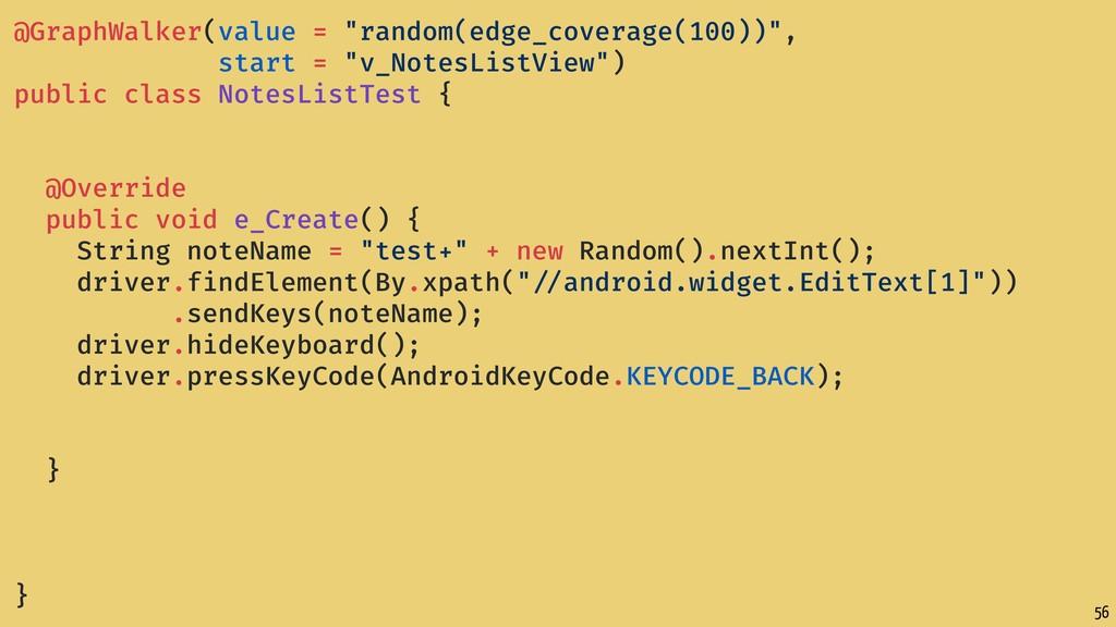 "56 @GraphWalker(value = ""random(edge_coverage(1..."