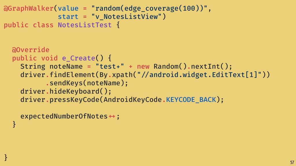 "57 @GraphWalker(value = ""random(edge_coverage(1..."