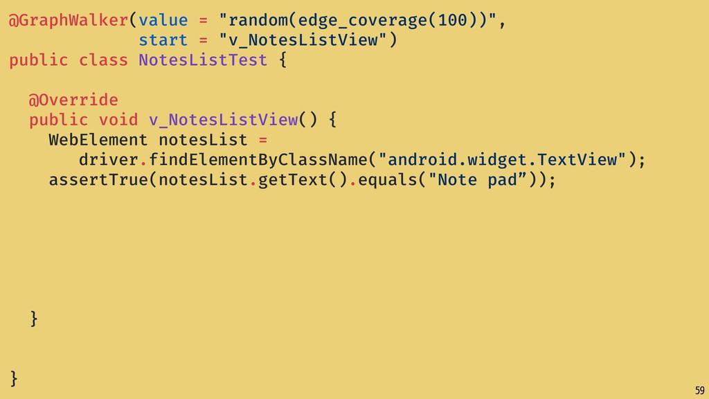 "59 @GraphWalker(value = ""random(edge_coverage(1..."