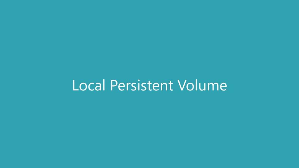 Local Persistent Volume