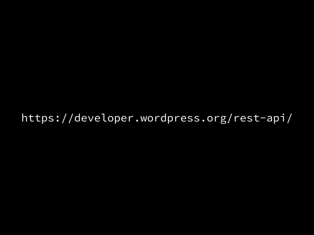 https://developer.wordpress.org/rest-api/