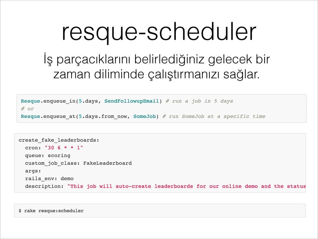 resque-scheduler İş parçacıklarını belirlediğin...