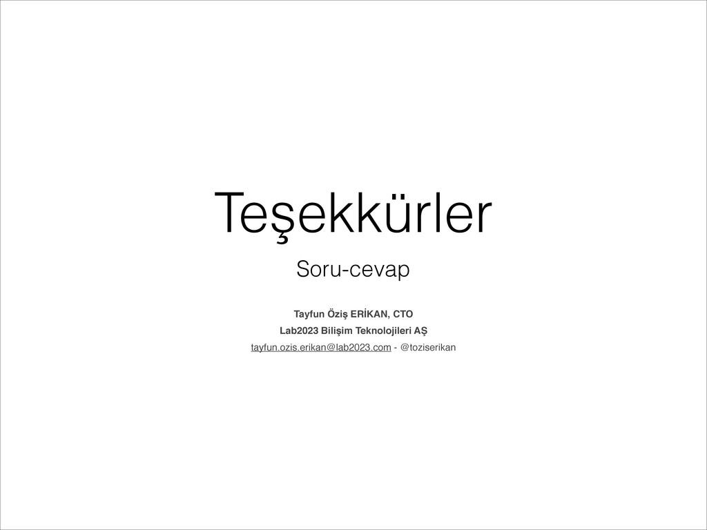 Teşekkürler Soru-cevap Tayfun Öziş ERİKAN, CTO#...