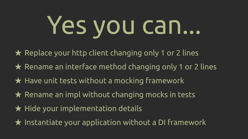★ Replace your http client changing only 1 or 2...