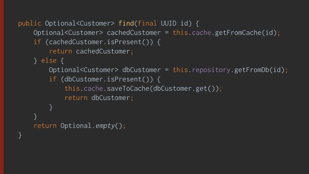 public Optional<Customer> find(final UUID id) {...