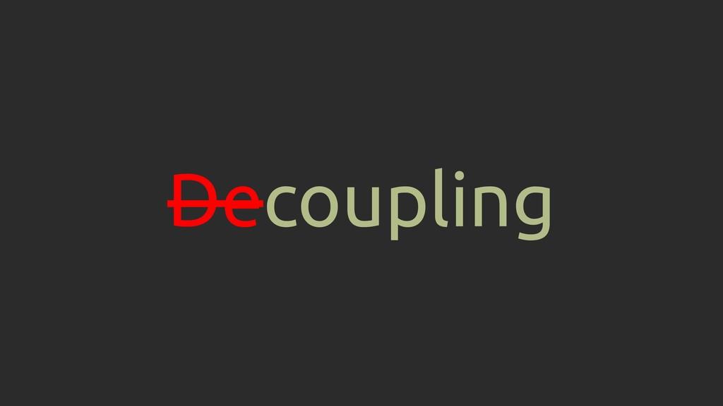 Decoupling