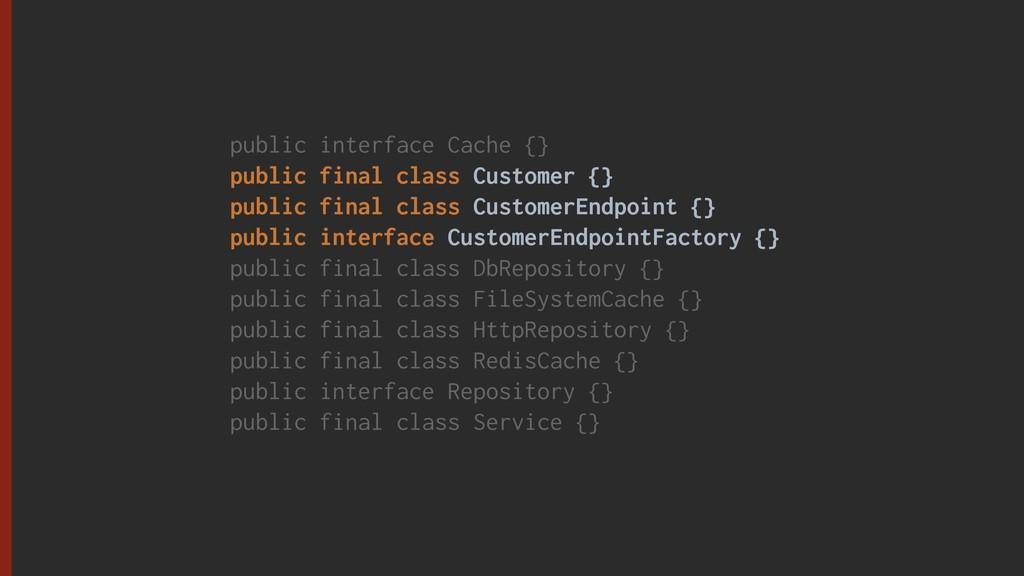 public interface Cache {} public final class Cu...