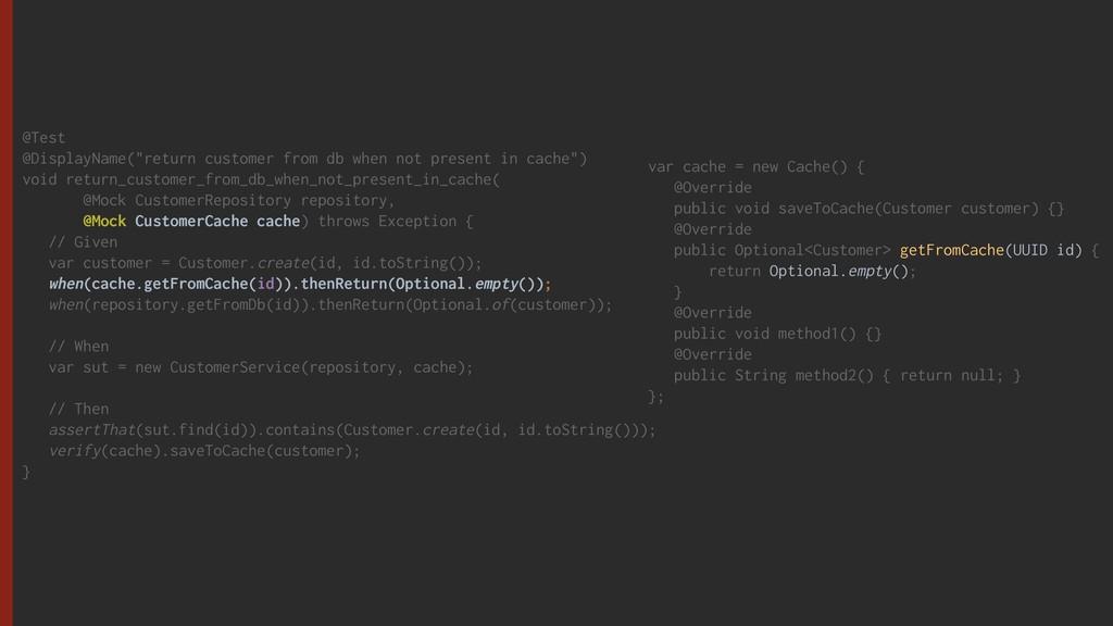 var cache = new Cache() { @Override public void...