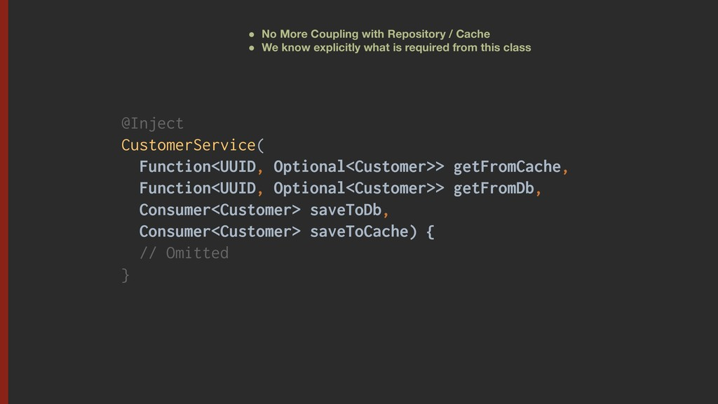@Inject CustomerService( Function<UUID, Optiona...
