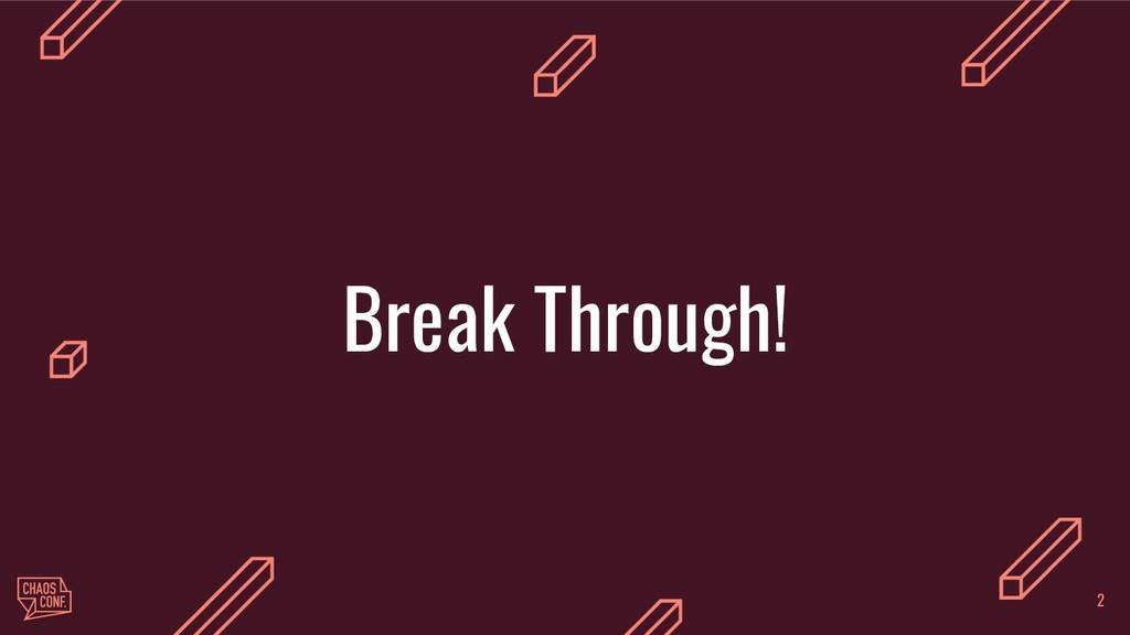 Break Through! 2